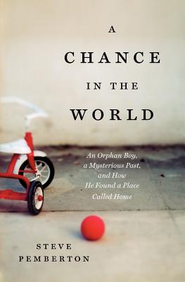 A Chance in the World By Pemberton, Steve (COR)