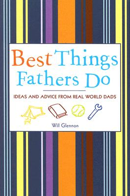 Best Things Fathers Do By Glennon, Will